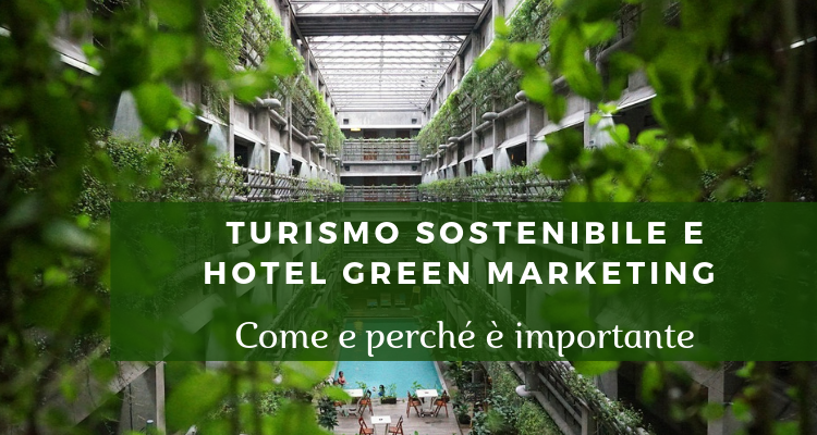 Turismo sostenibile e hotel green marketing - Nuovi Turismi