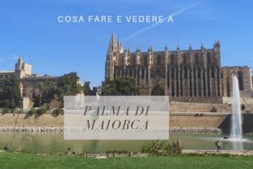 Cosa fare e vedere a Palma di Maiorca in 3 giorni
