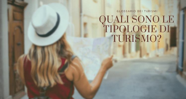 Glossario dei Turismi - Quali sono le tipologie di Turismo